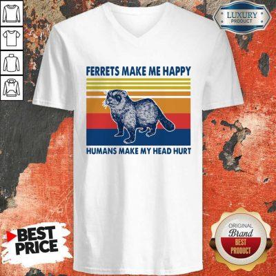 Ferrets Make Me Happy Happy Make My Head Hurt Vintage V-neck