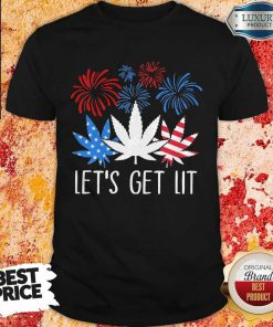 Happy The 4th Of July Weed Let's Get Lit Shirt