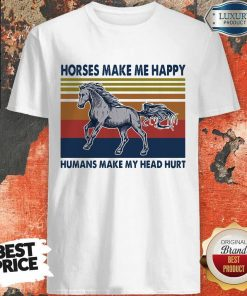 Horses Make Me Happy Humans Make My Head Hurt Vintage Shirt
