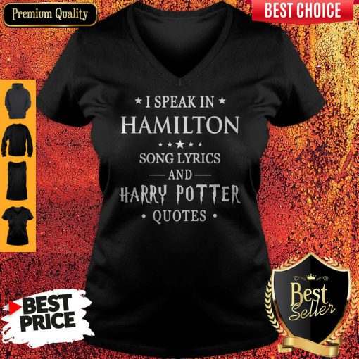 I Speak In Hamilton Song Lyrics And Harry Potter Quotes V-neck