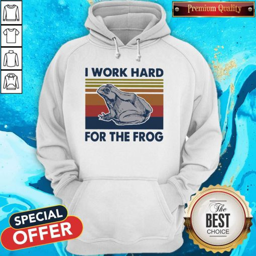 I Work Hard For The Frog Vintage Hoodie