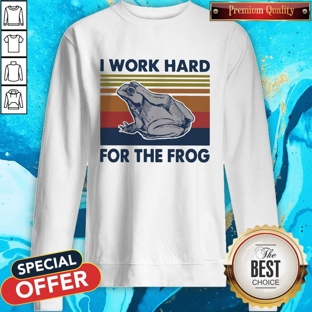 I Work Hard For The Frog Vintage Sweatshirt