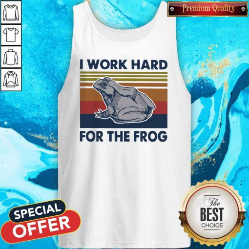 I Work Hard For The Frog Vintage Tank Top