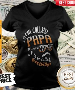 I'm Called Papa Because I'm Way Too Cool To Be Called Grandfather V-neck