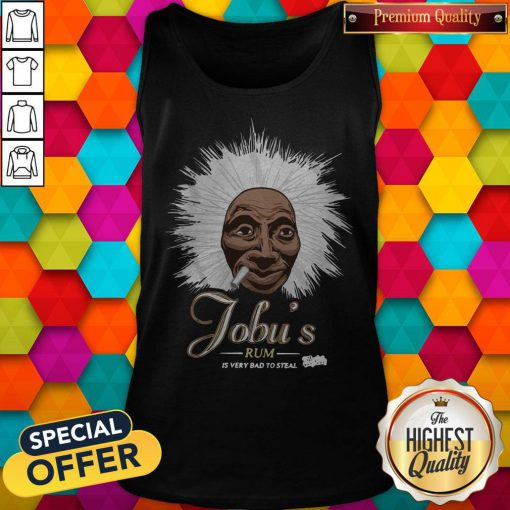 Jobu's Rum Is Very Bad To Steal Tank Top