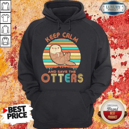 Keep Calm And Save The Otters Vintage Hoodie