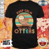Keep Calm And Save The Otters Vintage Shirt