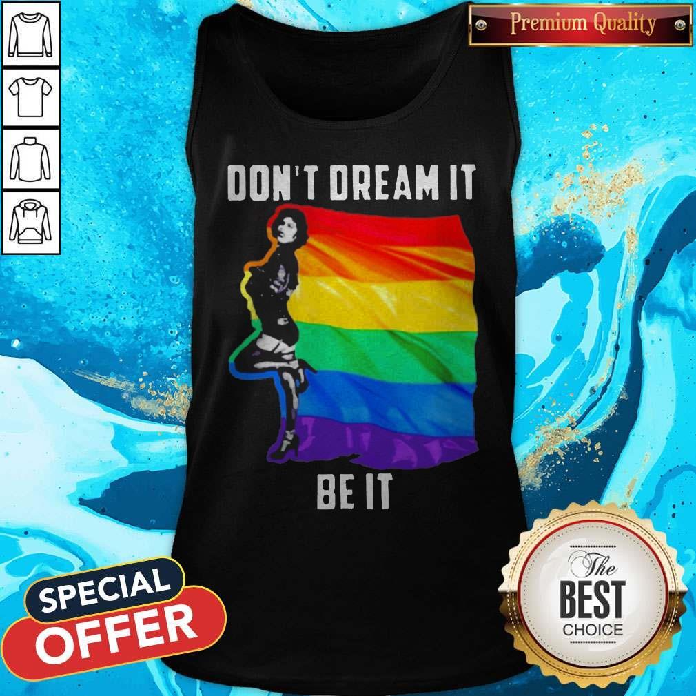 LGBT Don't Dream It Be It Tank Top