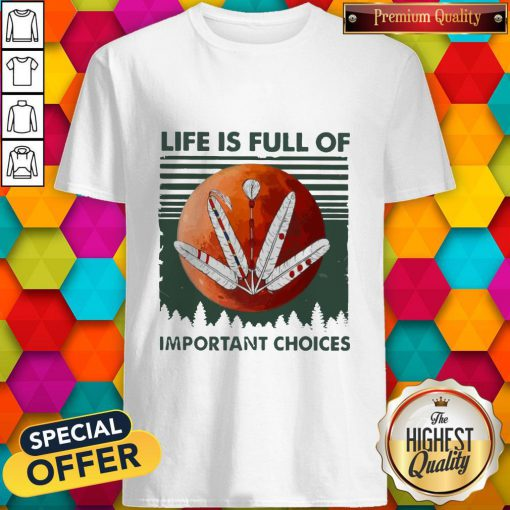 Life Os Full Of Important Choices Moon Vintage Shirt