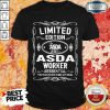 Limited Edition ASDA 2020 ASDA Worker #Essential The Year When Shit Got Real Shirt