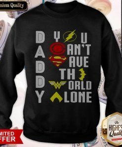 Marvel Heroes Daddy You Can't Save The World Alone Sweasthirt