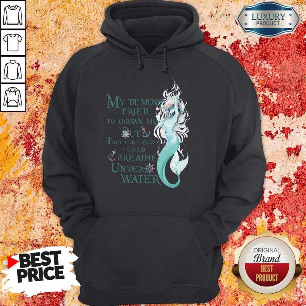 Mermaid My Demons Tried To Drown Me But They Didn't Know I Could Breathe Under Water Hoodie