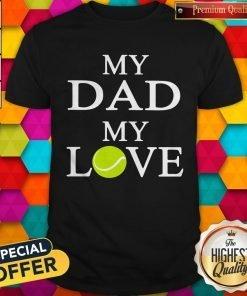 My Dad My Love Softball Shirt
