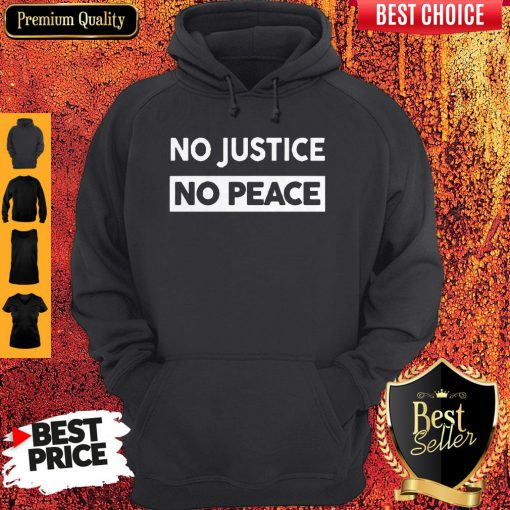 No Justice No Peace Style Hoodie