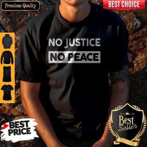No Justice No Peace Style Shirt