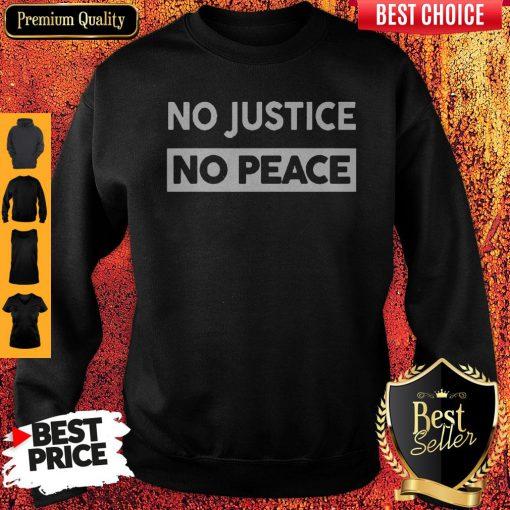 No Justice No Peace Style Sweatshirt