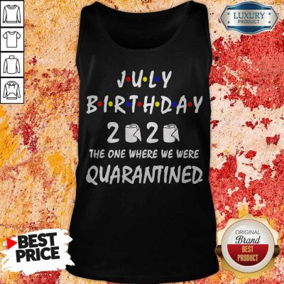 Official July Birthday 2020 Toilet Paper The One Where We Were Quarantined Tank Top