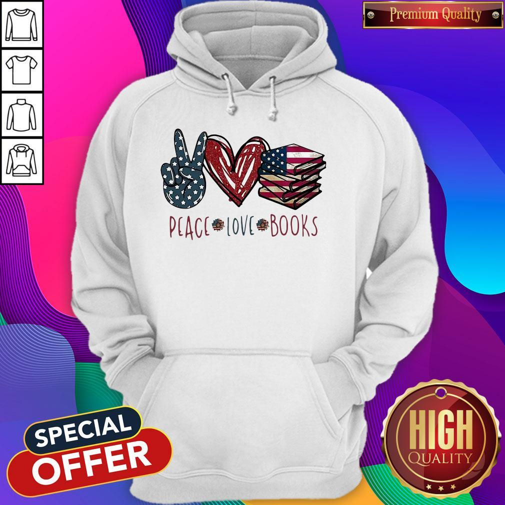 Peace Love Books American Flag Independence Day Hoodie