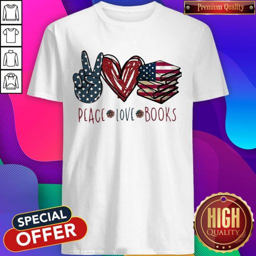 Peace Love Books American Flag Independence Day Shirt