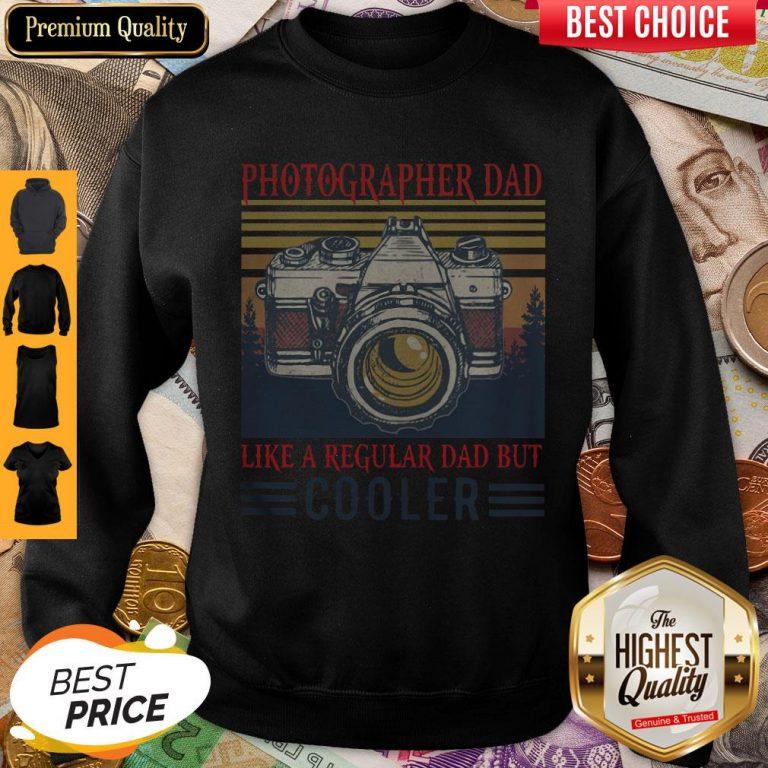 Photographer Dad Like A Regular Dad But Cooler Vintage Sweatshirt
