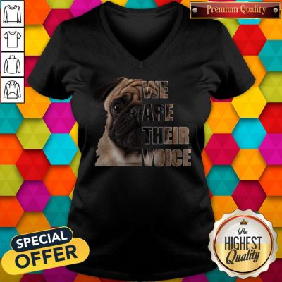 Pug Dog We Are Their Voice V-neck