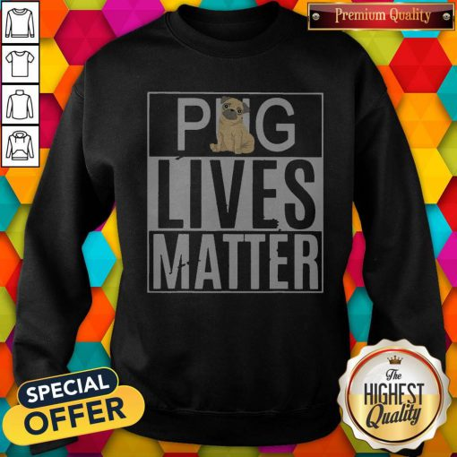Pug Lives Matter Dog Sweatshirt