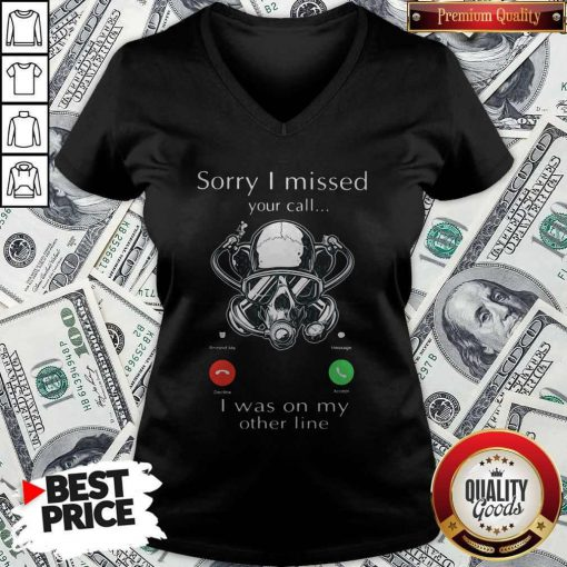 Sorry I Missed You Call I Was On My Other Line Scuba Diving V-neck