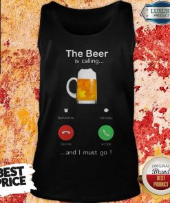 The Beer Is Calling And I Must Go Tank Top