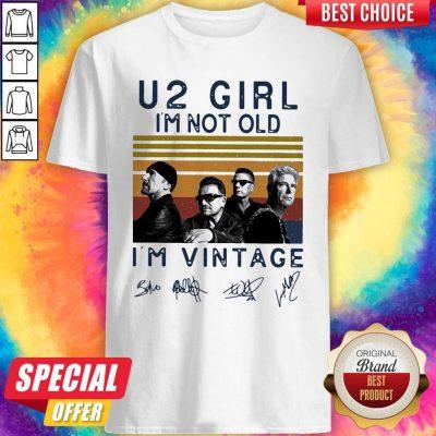 U2 Girl I'm Not Old I'm Vintage Retro Signatures Shirt