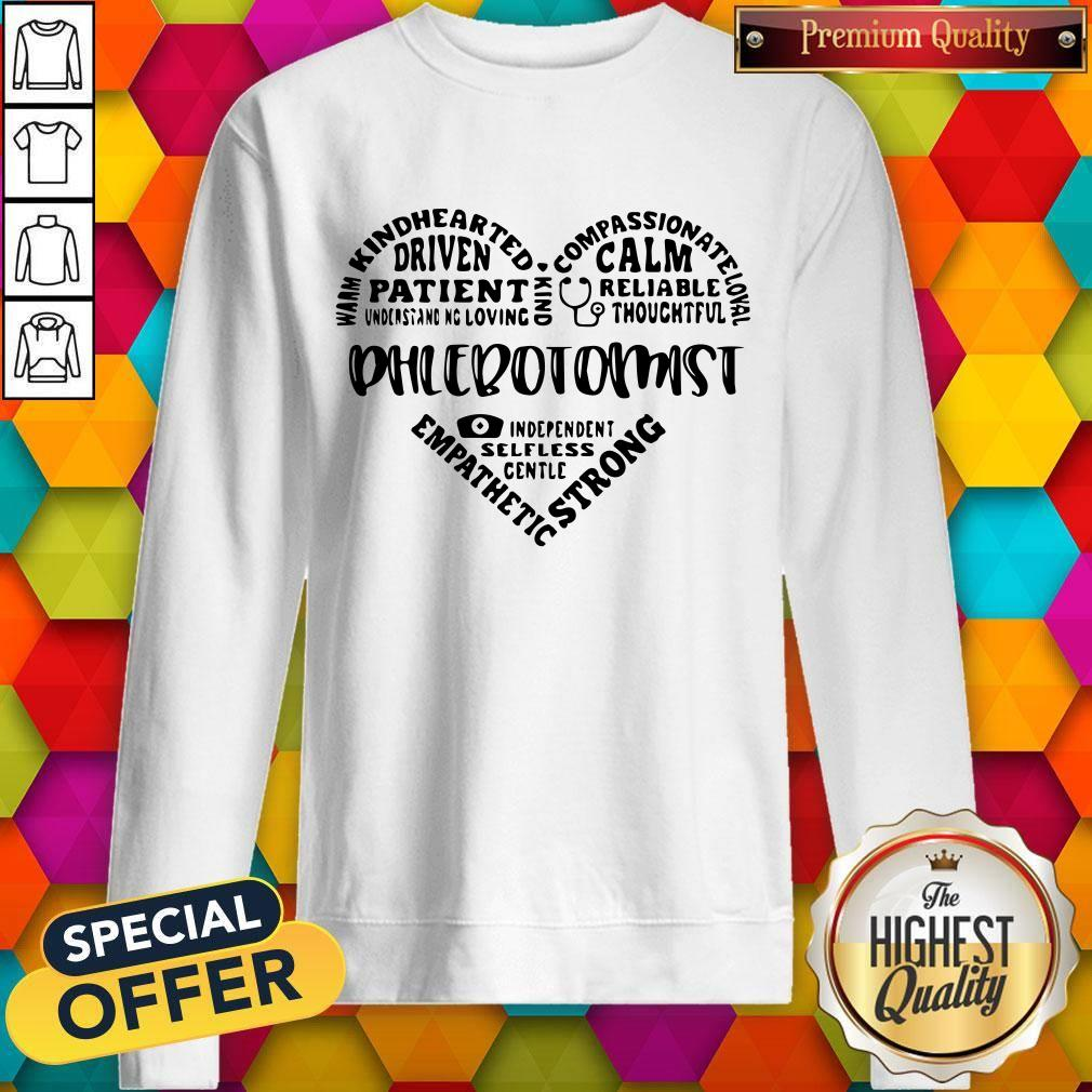 Warm Kindhearted Driven Patient Phlebotomist Sweatshirt