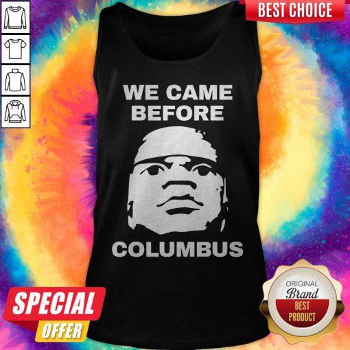 We Came Before Columbus Tank Top