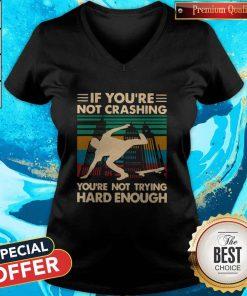 Wooden Skateboarding If You're Not Crashing You're Not Trying Hard Enough Vintage V-neck