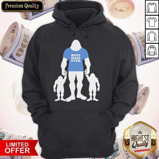 Best Dad Ever Family Man Bigfoot Hoodie