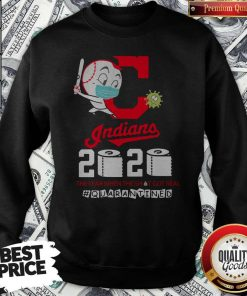 Cleveland Indians Baseball 2020 The Year When The Shit Got Real Quarantined Toilet Paper Mask Covid 19 Sweatshirt
