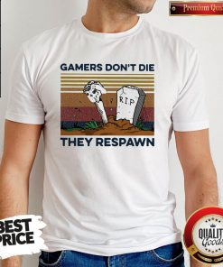 Gamers Don't Die They Respawn Vintage Retro Shirt