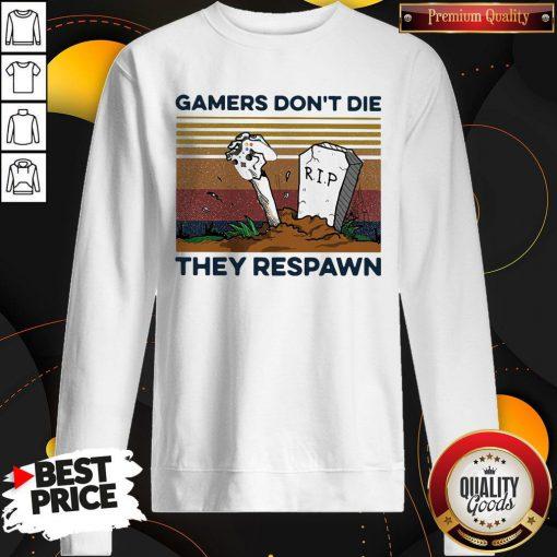 Gamers Don't Die They Respawn Vintage Retro Sweatshirt
