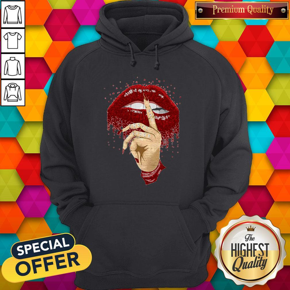 Good Dripping Lips Not Today Bitch Hoodie