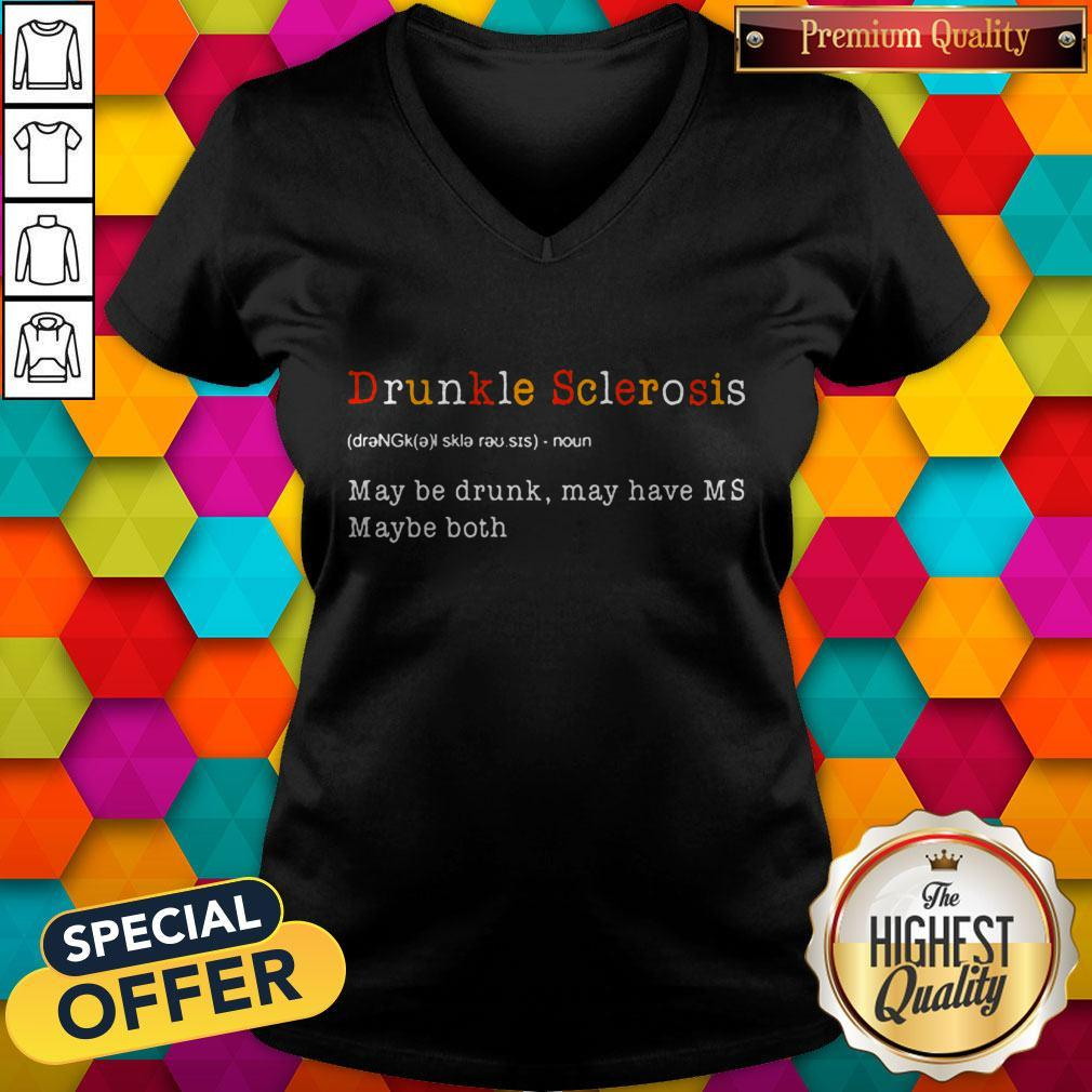 Good Drunkle Sclerosis Definition Meaning May Be Drunk May Have MS Maybe Both V-neck