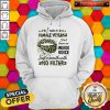 Good Lips I Am A Female Veteran I Don't Have An Inside Voice Hoodie