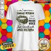 Good Lips I Am A Female Veteran I Don't Have An Inside Voice Shirt