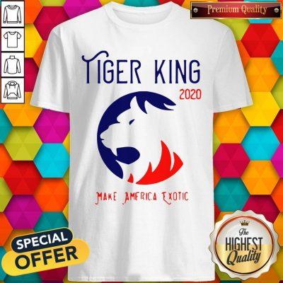 Good Tiger King 2020 Make America Exotic Shirt