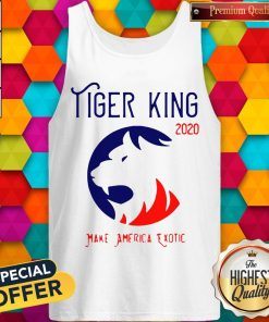 Good Tiger King 2020 Make America Exotic Tank Top