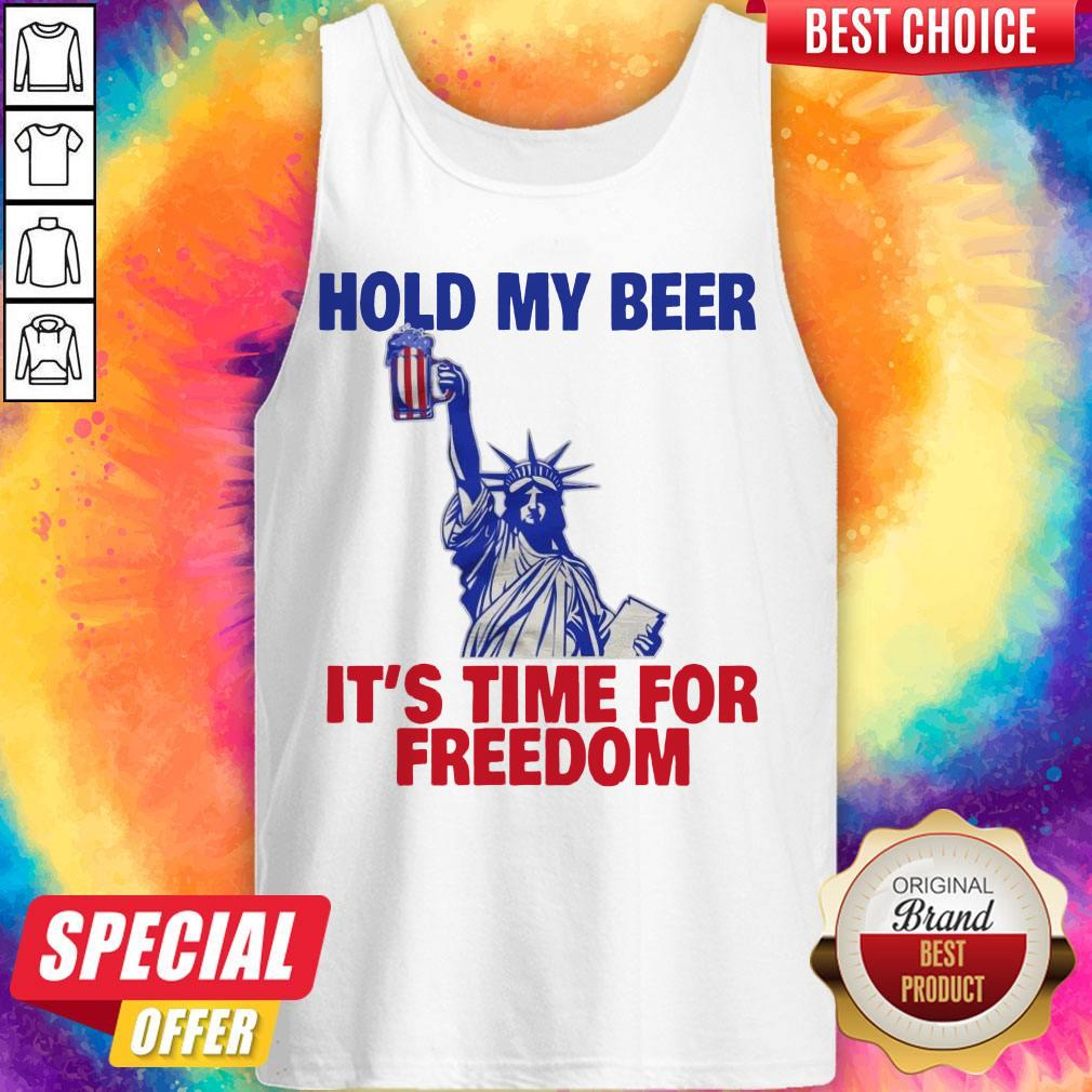 Hold My Beer It's Time For Freedom Tank Top