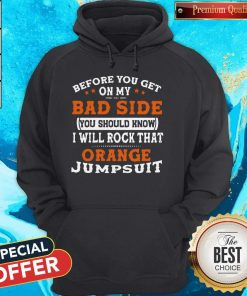 I Will Rock That Orange Jumpsuit Hoodie