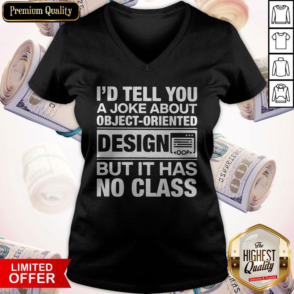 I'd Tell You A Joke About Object Oriented Design But It Has No Class V-neck