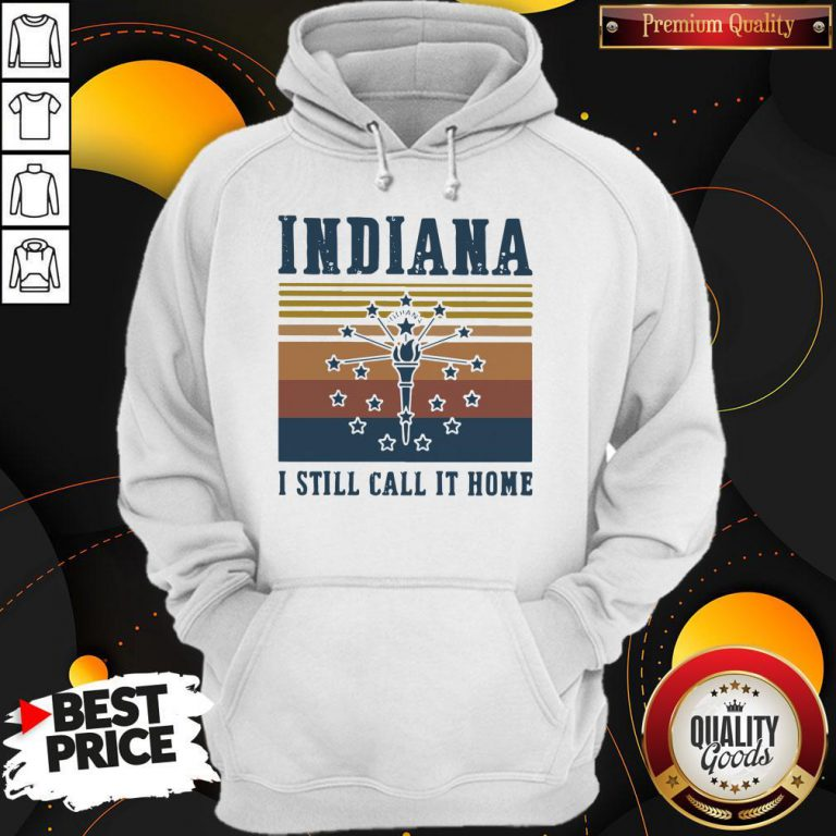 Indiana I Still Call It Home Vintage Retro Hoodie