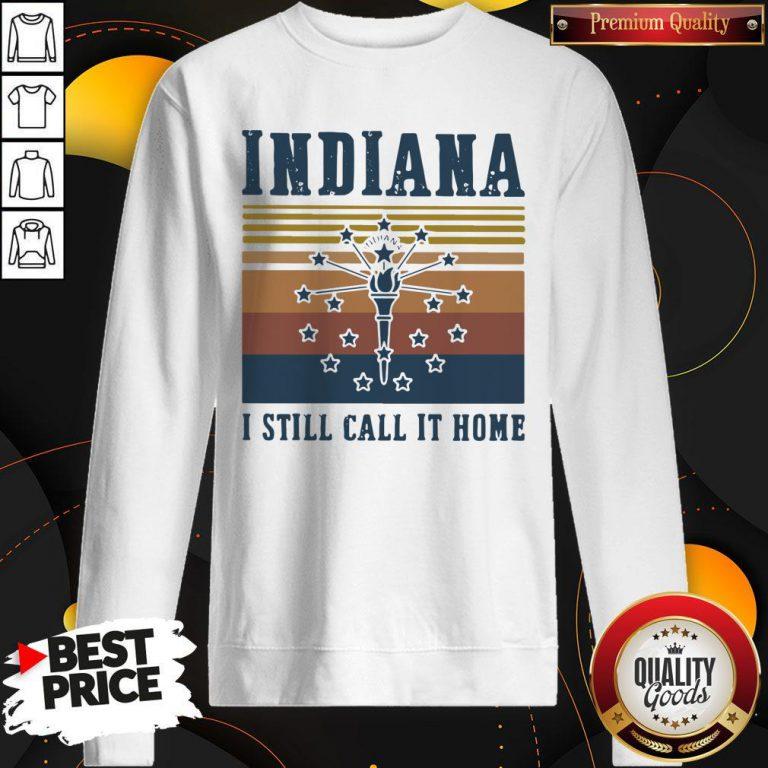Indiana I Still Call It Home Vintage Retro Sweatshirt