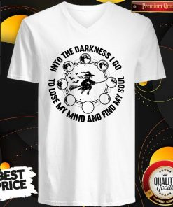 Into The Darkness I Go To Lose My Mind And Find My Soul V-neck