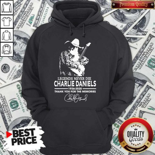 Legends Never Die Charlie Daniels 1936-2020 Thank You For The Memories Signature Hoodie
