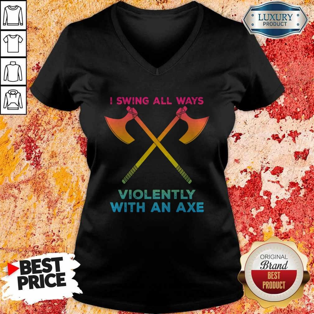 LGBT I Swing All Ways Violently With An AXE V-neck